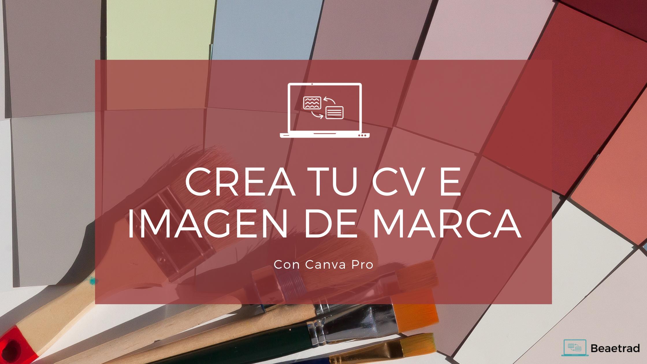 Crea tu CV e imagen de marca con Canva Pro
